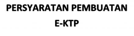 Syarat Membuat E-KTP
